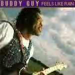 Buddy Guy      Feels Like Rain