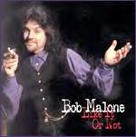 Bob Malone: Like It Or Not