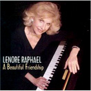 Lenore Raphael      A Beautiful Friendship
