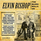 Elvin Bishop  The Blues Rolls On