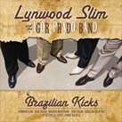 Lynwood Slim    Brazilian Kicks
